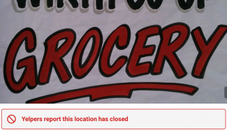 "Cropped screenshot from a cell phone with the word grocery prominent and ""Yelpers report this location has closed"""